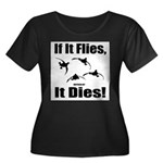 If It Flies, It Dies! Plus Size T-Shirt