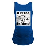 If It Flies, It Dies! Maternity Tank Top