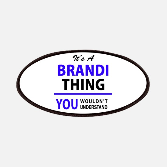 It's BRANDI thing, you wouldn't understand Patch
