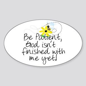 Be Patient Oval Sticker