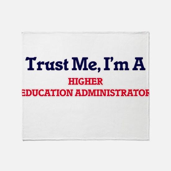 Trust me, I'm a Higher Education Adm Throw Blanket