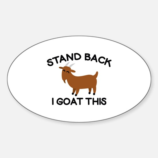 I Goat This Sticker (Oval)