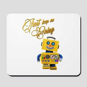 Just keep on going - funny toy robot Mousepad