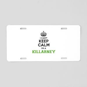 Killarney I cant keeep calm Aluminum License Plate