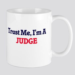 Trust me, I'm a Judge Mugs