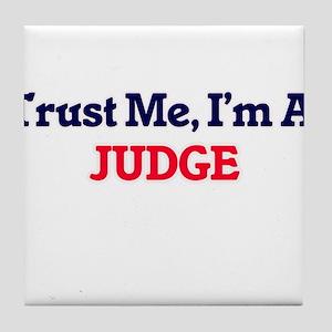 Trust me, I'm a Judge Tile Coaster