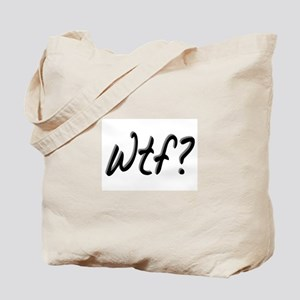 What the Fuck? (WTF) Tote Bag