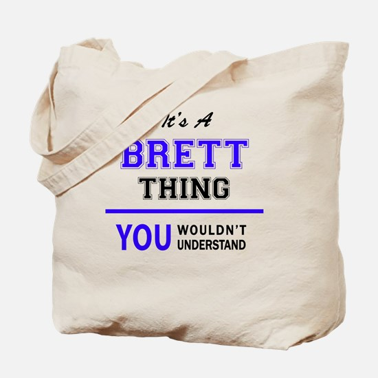 It's BRETT thing, you wouldn't understand Tote Bag