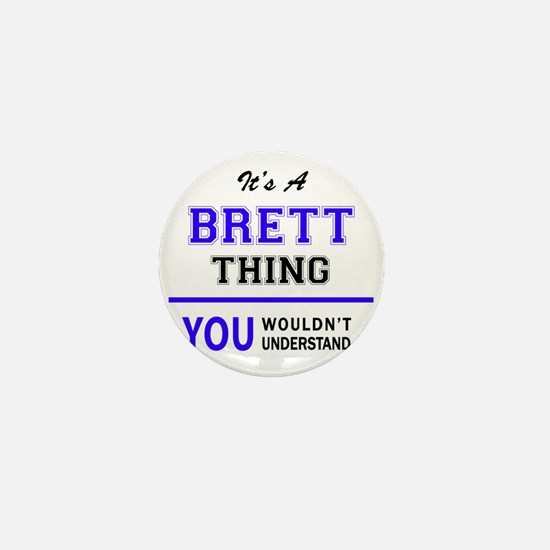 It's BRETT thing, you wouldn't underst Mini Button