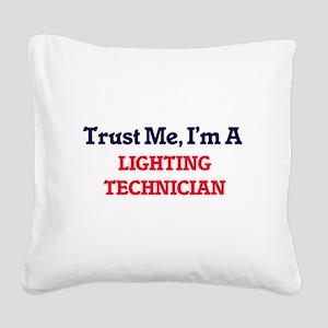 Trust me, I'm a Lighting Tech Square Canvas Pillow