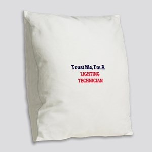 Trust me, I'm a Lighting Techn Burlap Throw Pillow