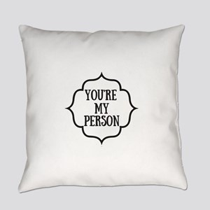 You are my person Everyday Pillow