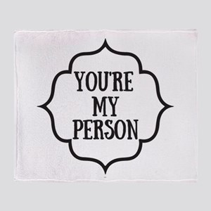 You are my person Throw Blanket
