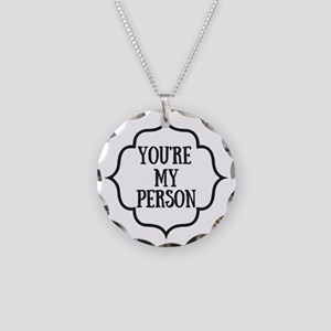 You Are My Person Necklace Circle Charm