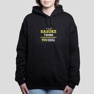 SASUKE thing, you wouldn Women's Hooded Sweatshirt