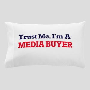 Trust me, I'm a Media Buyer Pillow Case