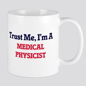 Trust me, I'm a Medical Physicist Mugs