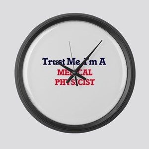 Trust me, I'm a Medical Physicist Large Wall Clock