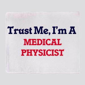 Trust me, I'm a Medical Physicist Throw Blanket
