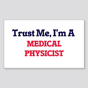 Trust me, I'm a Medical Physicist Sticker