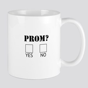 Do you want to go to Prom with me Mugs