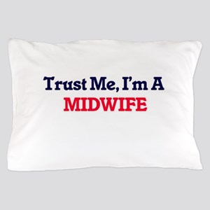 Trust me, I'm a Midwife Pillow Case