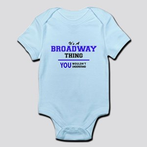 It's BROADWAY thing, you wouldn't unders Body Suit
