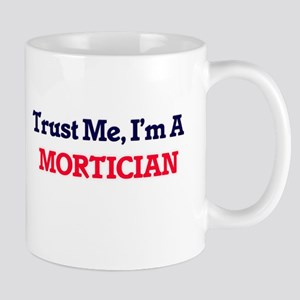 Trust me, I'm a Mortician Mugs