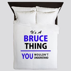 It's BRUCE thing, you wouldn't underst Queen Duvet