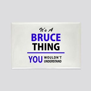 It's BRUCE thing, you wouldn't understand Magnets