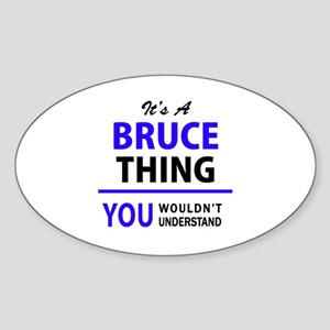 It's BRUCE thing, you wouldn't understand Sticker