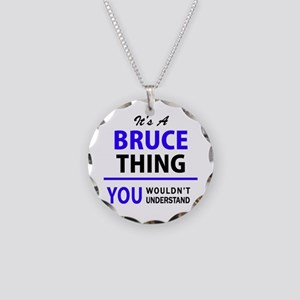 It's BRUCE thing, you wouldn Necklace Circle Charm