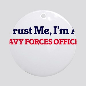 Trust me, I'm a Navy Forces Officer Round Ornament