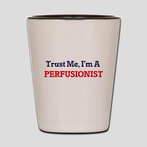 Trust me, I'm a Perfusionist Shot Glass