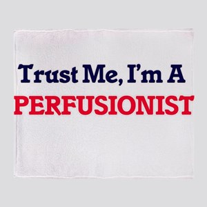 Trust me, I'm a Perfusionist Throw Blanket