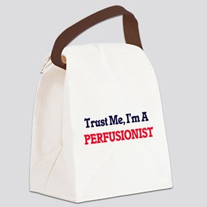 Trust me, I'm a Perfusionist Canvas Lunch Bag