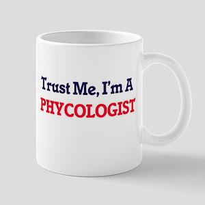 Trust me, I'm a Phycologist Mugs