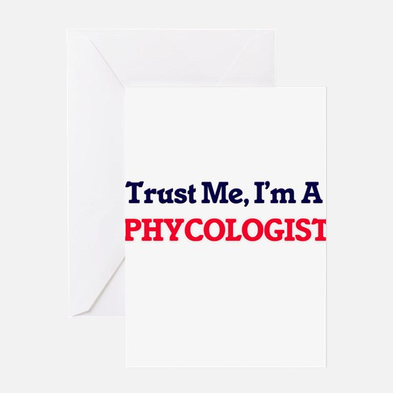 Trust me, I'm a Phycologist Greeting Cards
