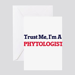 Trust me, I'm a Phytologist Greeting Cards
