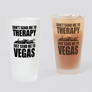 I don't need therapy Las Vegas Drinking Glass