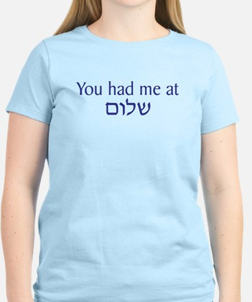 You had me at Shalom Women's Light T-Shirt