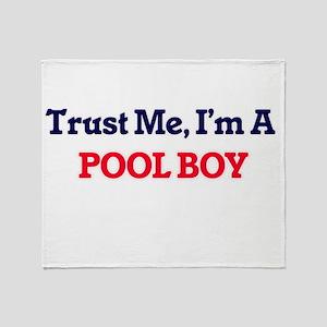 Trust me, I'm a Pool Boy Throw Blanket