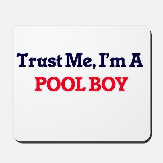 Trust me, I'm a Pool Boy Mousepad