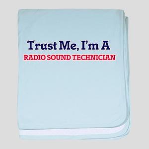 Trust me, I'm a Radio Sound Technicia baby blanket