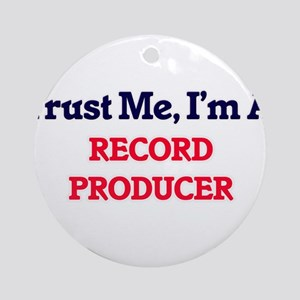 Trust me, I'm a Record Producer Round Ornament