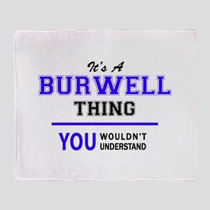 It's BURWELL thing, you wouldn't und Throw Blanket