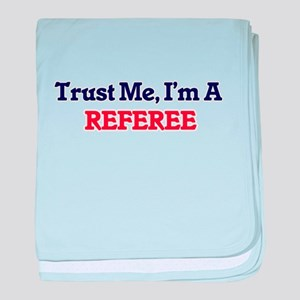 Trust me, I'm a Referee baby blanket