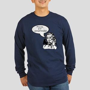 Rude Humor PISCES Long Sleeve Dark T-Shirt