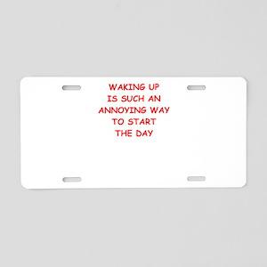 waking up Aluminum License Plate