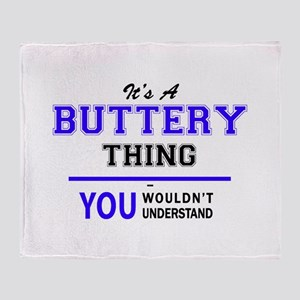 It's BUTTERY thing, you wouldn't und Throw Blanket